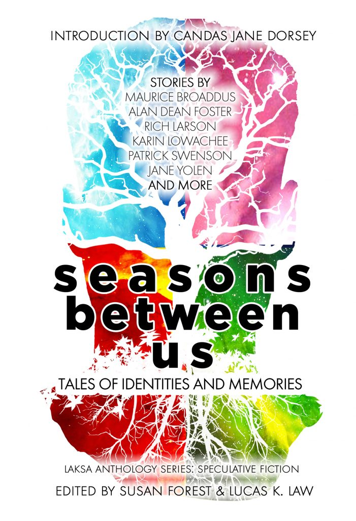 Cover image for Seasons Between Us: Tales of Identities and Memories, edited by Susan Forest and Lucas K. Law (Laksa Media)